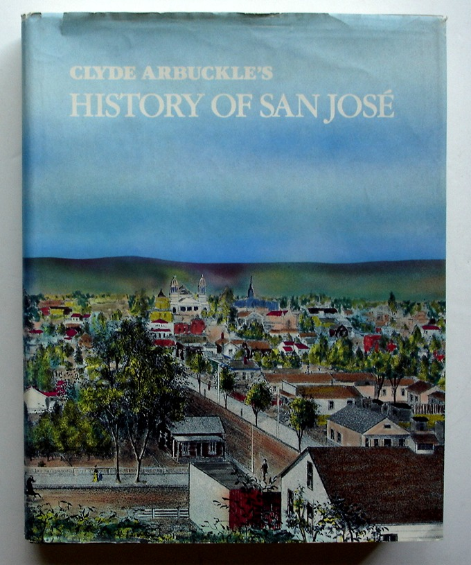 Image for Clyde Arbuckle's History of San Jose