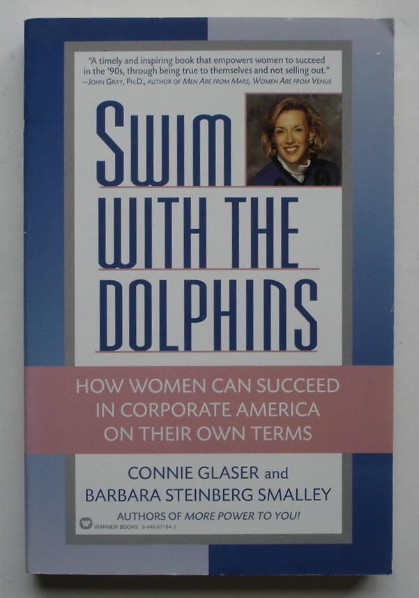 Image for Swim with the Dolphins: How Women Can Succeed in Corporate America on Their Own Terms