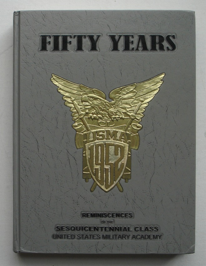 Image for Fifty Years: Reminiscences of the Sesquicentennial Class, United States Military Academy, 1952 - 2002