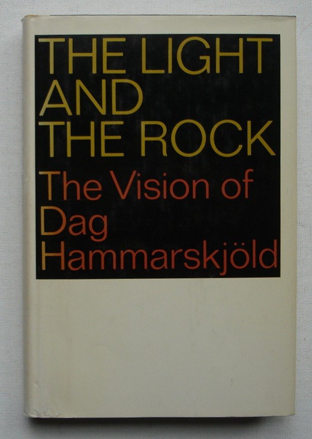 Image for The Light and the Rock: The Vision of Dag Hammarskjold