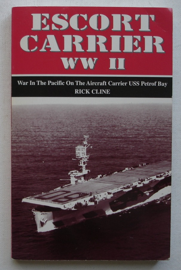Image for Escort Carrier WW II: War in the Pacific on the Aircraft Carrier USS Petrof Bay