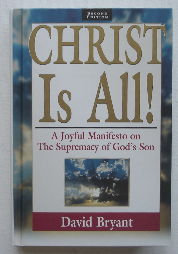 Image for Christ Is All!: A Joyful Manifesto on the Supremacy of God's Son