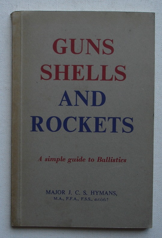 Image for Guns, Shells, and Rockets: A Simple Guide to Ballistics