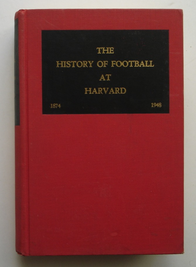 Image for The History of Football at Harvard, 1874-1948