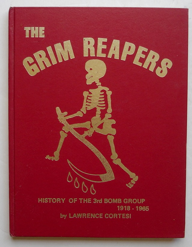 Image for The Grim Reapers: History of the 3rd Bomb Group 1918-1965