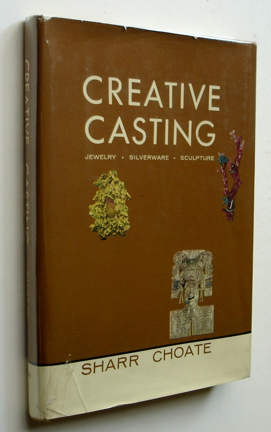 Image for Creative Casting: Jewelry, Silverware, Sculpture