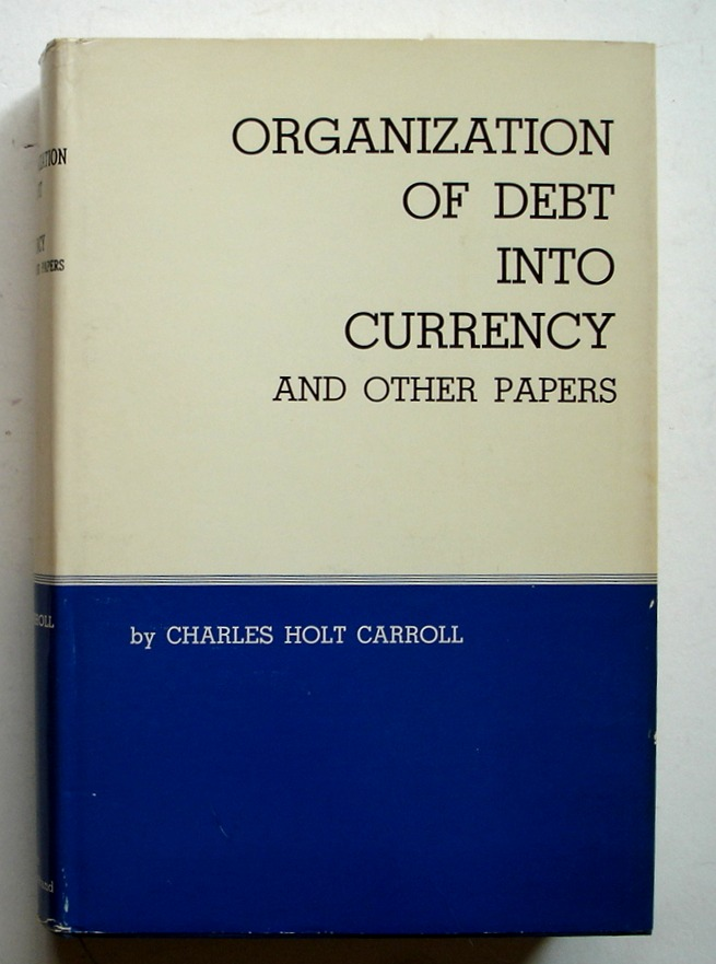 Image for Organization of Debt into Currency and Other Papers