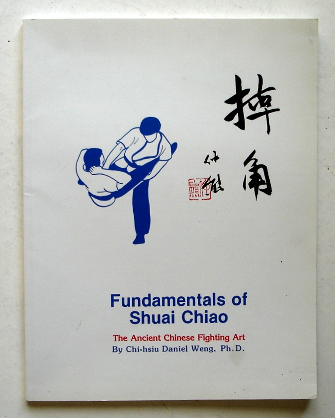 Image for Fundamentals of Shuai Chiao: The Ancient Chinese Fighting Art