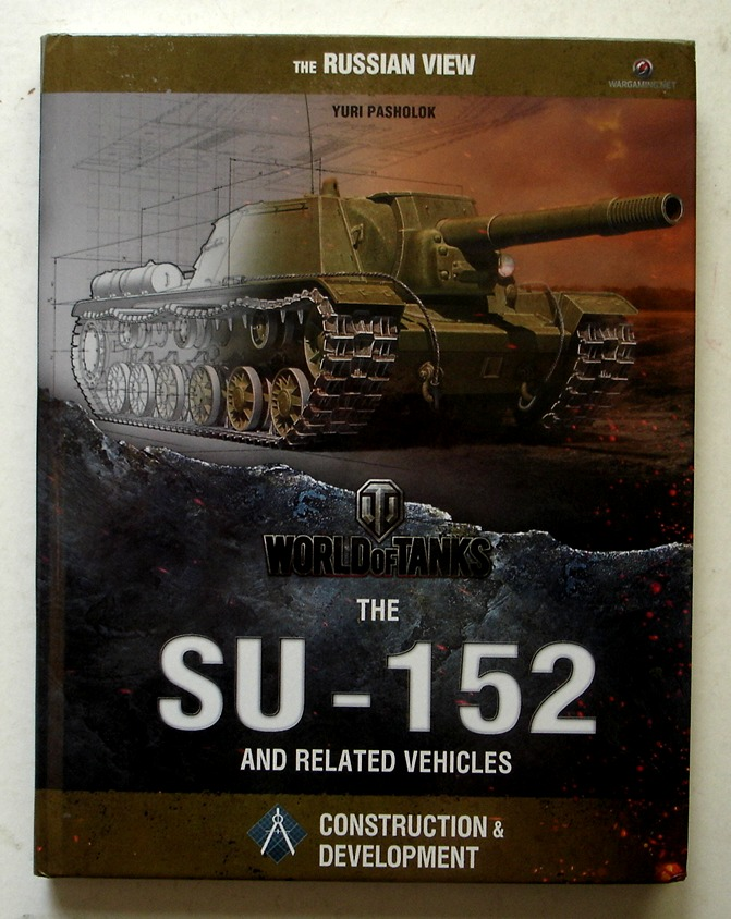 Image for The SU-152 and Related Vehicles - Construction and Development - The Russian View (World of Tanks)